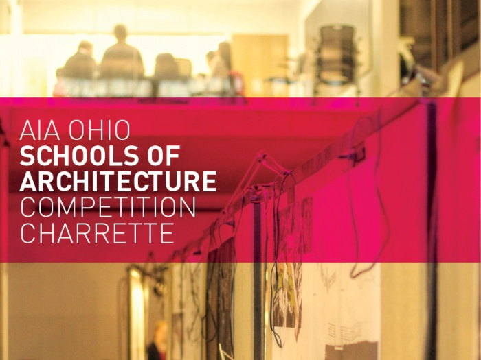 AIA Ohio Schools of Architecture Competition Charrette, 2013