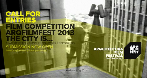 "Call for Entries ArqFilmFest 2013 film competition ""The City Is.."""