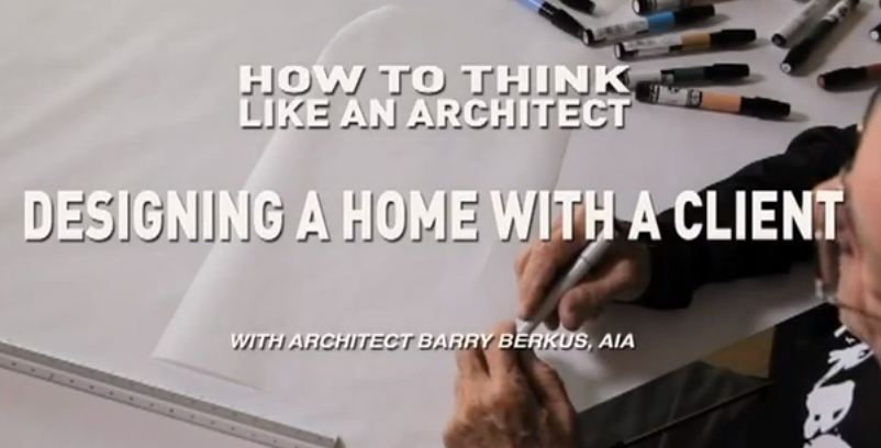 How To Think Like An Architect: Designing a Home With a Client