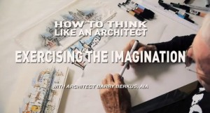 How To Think Like An Architect: Exercising the Imagination