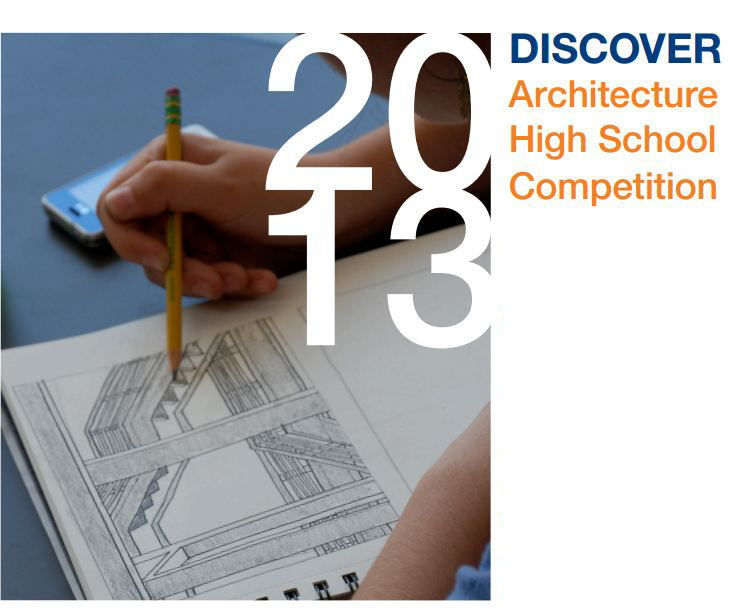 Discover Architecture High School Competition, for high school students