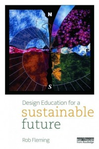 Design Education for a Sustainable Future, a book by Rob Fleming