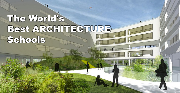 the world's best architecture universities and architectural