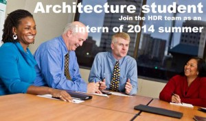 HDR is looking for an Architecture student to join the team as an intern of 2014 summer