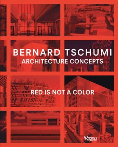 Architecture Concepts: Red is Not a Color, by Bernard Tschumi