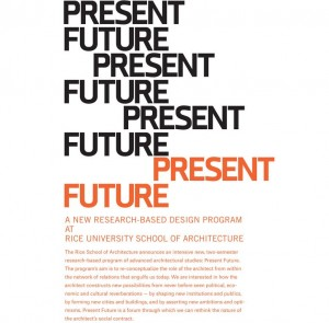 The Rice School of Architecture is proud to announce Present Future