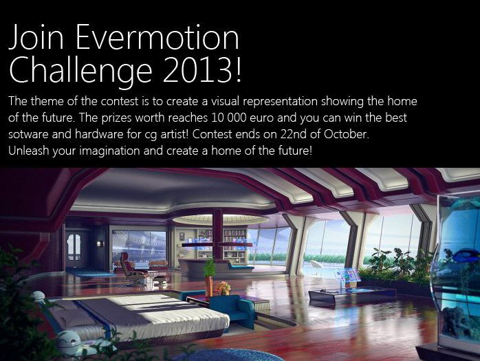 Join Evermotion Challenge 2013 - Future Home design The prizes worth reaches 10 000 €