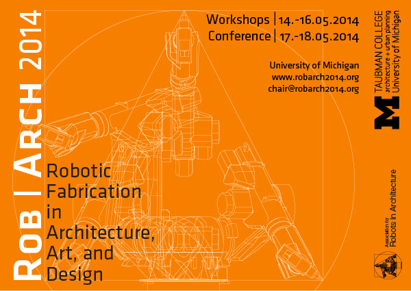 ROBARCH 2014, Robotic Fabrication in Architecture, Art and Design Worksop and Conference