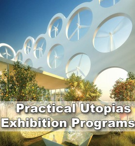 Practical Utopias Exhibition Programs