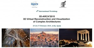 International Workshop  3D-ARCH 2015  3D Virtual Reconstruction and Visualization  of Complex Architectures