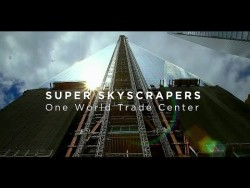 Video – One World Trade Center • Super Skyscrapers