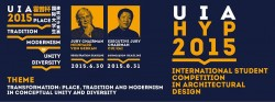 UIA HYP 2015 international student competition in architectural designTransformation: Place, Tra ...