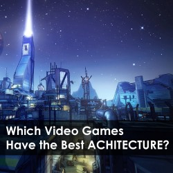 Which Video Games Have the Best Architecture?