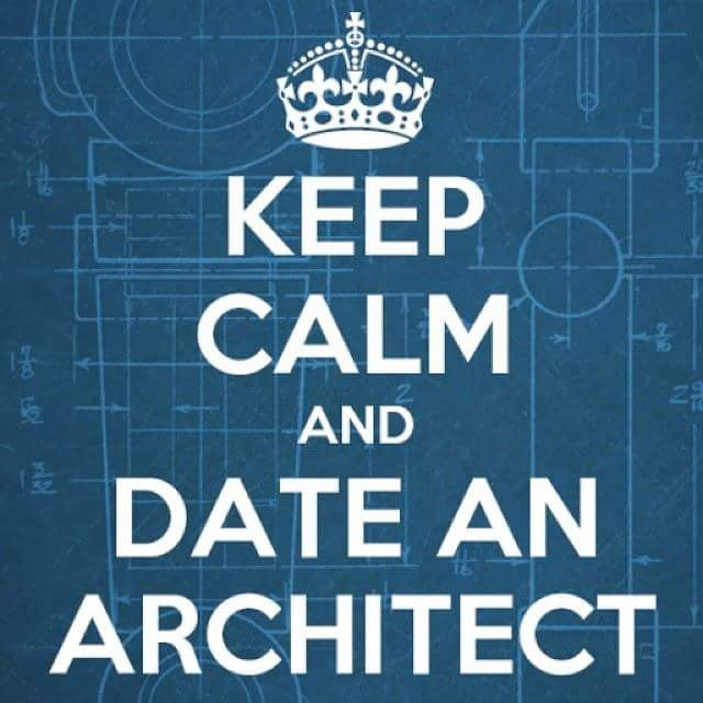 Keep Calm And Date An Architect Arch