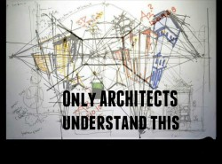 Only ARCHITECTS understand this
