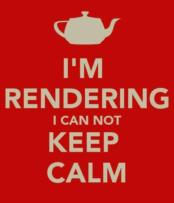 I'm rendering i can not keep calm