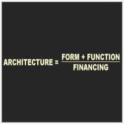 Architecture=form+function/financing