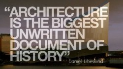 Architecture is the biggest unwritten document of History