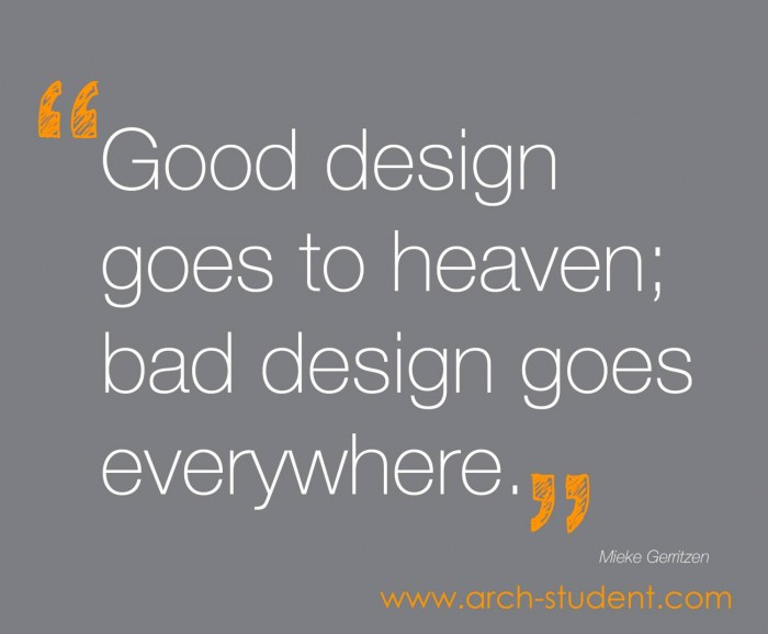 Good DESIGN goes to heaven; bad design goes everywhere.