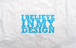 Wallpaper – I believe in my design
