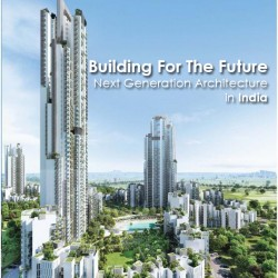 Building For The Future – Next Generation Architecture in India [DOCUMENTARY]