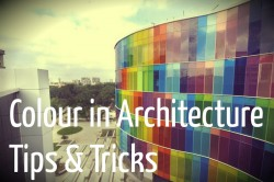Colour in Architecture – Tips & Tricks