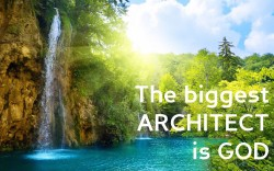 The biggest ARCHITECT is GOD