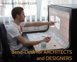 Bend-Desk for ARCHITECTS and DESIGNERS