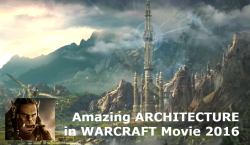 Amazing ARCHITECTURE Design in WARCRAFT Movie 2016