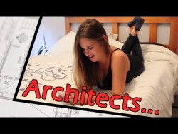 Why Girls HATE Architects