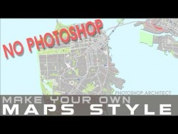 Maps styles _ WITHOUT PHOTOSHOP